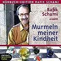 Murmeln meiner Kindheit Hörbuch von Rafik Schami Gesprochen von: Rafik Schami