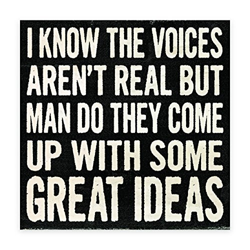 I Know the Voices Aren't Real, But Man Do They Come Up With Some Great Ideas | 4-inch by 4-inch | Wooden Square Block sign With Funny Quote from Pintrest
