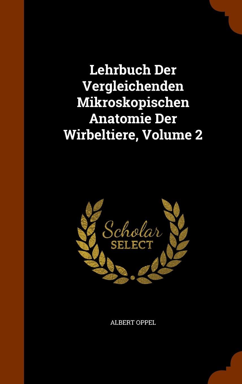 Lehrbuch Der Vergleichenden Mikroskopischen Anatomie Der Wirbeltiere ...