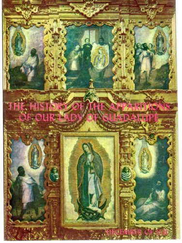 The history of the apparitions of Our Lady of Guadalupe ()