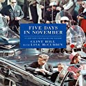 Five Days in November Audiobook by Clint Hill, Lisa McCubbin Narrated by Jeremy Bobb