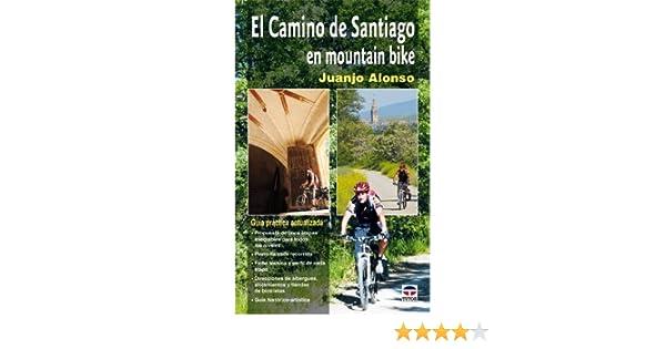 El camino de Santiago en mountain bike / St. James Way in Mountain Bike (Spanish Edition): Juanjo Alonso: 9788479027742: Amazon.com: Books