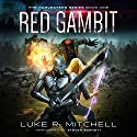 Red Gambit: Harvesters Series, Book 1 Audiobook by Luke R. Mitchell Narrated by Steven Barnett