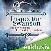 Inspector Swanson und der Fluch des Hope-Diamanten (Inspector Swanson 1) Hörbuch von Robert C. Marley Gesprochen von: Hans Jürgen Stockerl