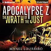 The Wrath of the Just: Apocalypse Z, Book 3 | Manel Loureiro, Pamela Carmell (translator)