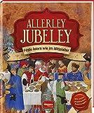 Allerley Jubeley: Feste feiern wie im Mittelalter