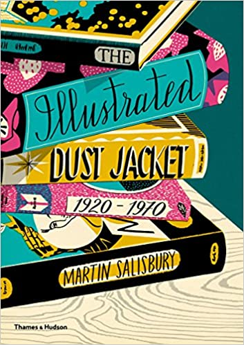 Image result for The Illustrated Dust Jacket: 1920-1970 by Martin Salisbury