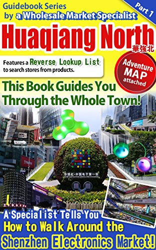 This Book Guides You Through the Whole Town! A Specialist Tells You How to Walk Around the Shenzhen Electronics Market! (Adventure Maps and Internal links ... Series by a Wholesale Market Specialist 1) for $<!---->