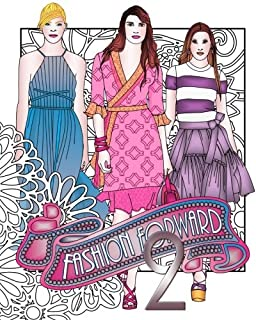 Fashion Forward 2 Adult Coloring Book