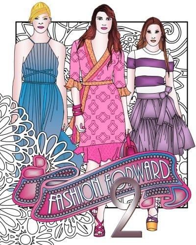 Fashion Forward 2 (Fashion Adult Coloring Book)