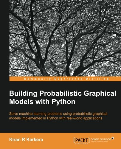 Building Probabilistic Graphical Models with Python pdf