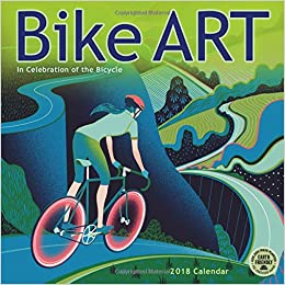 bike art 2018 wall calendar in celebration of the bicycle