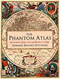 img - for The Phantom Atlas: The Greatest Myths, Lies and Blunders on Maps book / textbook / text book