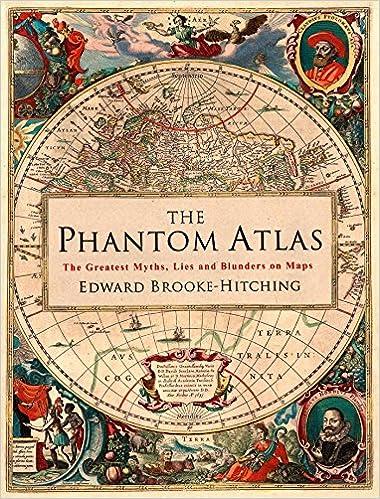 The Phantom Atlas: Edward Brooke-Hitching: 9781471159459 ...
