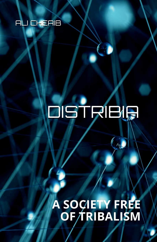 Distribia: A Society Free of Tribalism pdf epub