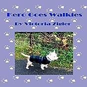 Kero Goes Walkies: Kero's World, Book 1 | Victoria Zigler