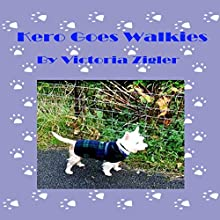 Kero Goes Walkies: Kero's World, Book 1 Audiobook by Victoria Zigler Narrated by Giles Miller