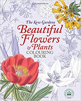 The kew gardens beautiful flowers plants colouring book kew the kew gardens beautiful flowers plants colouring book kew gardens colouring books amazon the royal botanic gardens kew 9781784287542 books mightylinksfo
