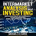 Intermarket Analysis and Investing: Integrating Economic, Fundamental, and Technical Trends Audiobook by Michael E.S. Gayed Narrated by David Sardinha