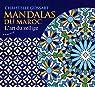Mandalas du Maroc : L'art du zellige par Gossart