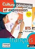 Culture Générale et Expression - Français - BTS 1re et 2e années - Édition 2018