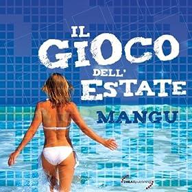 Amazon.com: Il gioco dell' estate: Mangu: MP3 Downloads