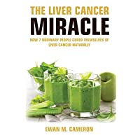 The Liver Cancer Miracle