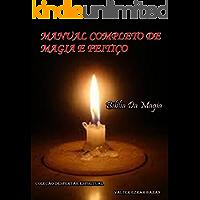 MANUAL COMPLETO DA MAGIA E FEITIÇO: Biblía da Magia (Despertar Espiritual Livro 1)