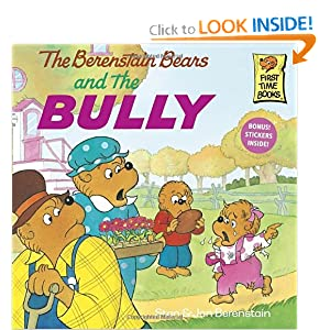 The Berenstain Bears and the Bully (Berenstain Bears First Time Books (Prebound)) Stan Berenstain and Jan Berenstain