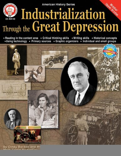 Industrialization through the Great Depression, Grades 6 - 12 (American History Series) [Paperback] [2011] (Author) Cindy Barden, Maria Backus