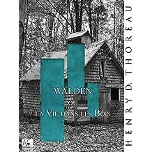 Walden: La Vie dans les Bois (French Edition)