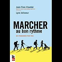 Marcher au bon rythme: Des programmes pour tous (French Edition)