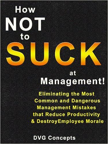 Laden Sie epub eBooks für Android herunter How NOT to SUCK at Management! (How To Mastery Book 6) in German PDF CHM ePub B00C3MK5D0