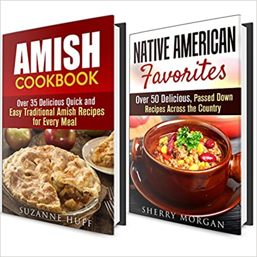 Traditional Recipe Cookbook Box Set: Over 85 Amish and Native American Delicious Passed Down Recipes Across the Country (Farmhouse Foods)