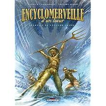 ENCYCLOMERVEILLE D'UN TUEUR T01 : L'ORPHELIN DE COCOYER GRAND-BOIS