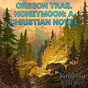 Oregon Trail Honeymoon Audiobook