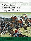 img - for Napoleonic Heavy Cavalry & Dragoon Tactics (Elite) book / textbook / text book