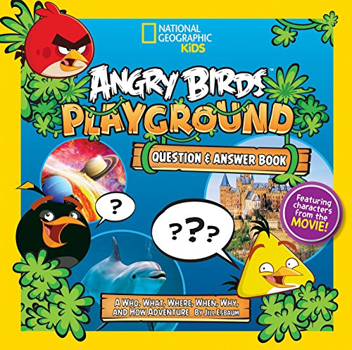 Angry Birds Playground: Question and Answer Book: A Who, What, Where, When, Why, and How Adventure (National Geographic Kids) for $<!---->