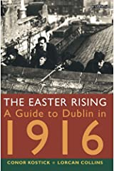 The Easter Rising: A Guide to Dublin in 1916 Paperback