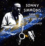 Sonny Simmons -Solo - Out Into The Andromeda