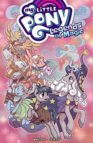 My Little Pony: Legends of Magic, Vol. - Legends Magic