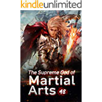 The Supreme God of Martial Arts 48: Heading To The Heavenly Palace (Living Martial Legend: A Cultivaion Novel)