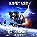 Universe: Dark Space, Book 7 Audiobook by Jasper T. Scott Narrated by William Dufris