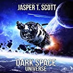 Universe: Dark Space, Book 7 | Jasper T. Scott