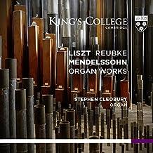 Liszt, Reubke, Mendelssohn: Organ Works