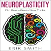 Neuroplasticity: Old Brain Meets New Tricks