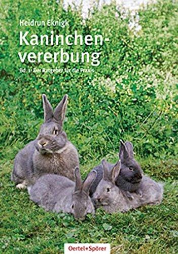 Kaninchenvererbung 01: Ratgeber für die Praxis Gebundenes Buch – 13. August 2010 Heidrun Eknigk Oertel & Spörer 3886277488 LA9783886277483