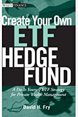 Create Your Own ETF Hedge Fund: A Do-It-Yourself ETF Strategy for Private Wealth Management Hardcover