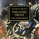 The Long Night: Horus Heresy Audiobook by Aaron Dembski-Bowden Narrated by Gareth Armstrong, Tim Bentinck, Jane Collingwood, Jonathan Keeble
