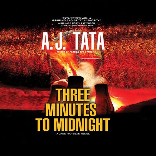 Three Minutes to Midnight: Jake Mahegan, Book 2 by A. J. Tata